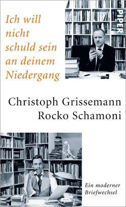 Ich will nicht schuld sein an deinem Niedergang von Edlinger,  Thomas, Grissemann,  Christoph, Schamoni,  Rocko