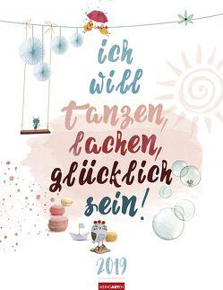 Ich will tanzen, lachen, glücklich sein – Kalender 2019 von van Ravenstein,  Nicola, Weingarten