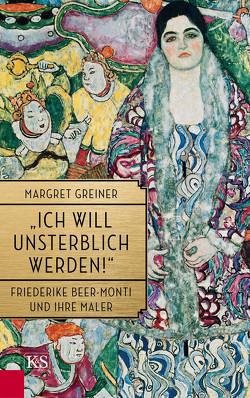 """""""Ich will unsterblich werden!"""" von Greiner,  Margret"""