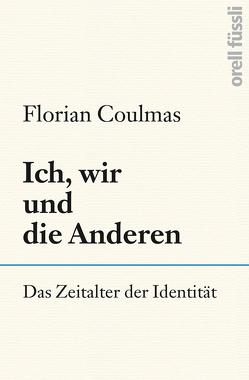 Ich, wir und die Anderen von Coulmas,  Florian