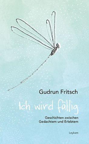 Ich wird fällig von Fritsch,  Gudrun