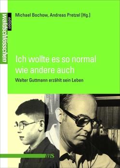 Ich wollte es so normal wie andere auch von Bochow,  Michael, Pretzel,  Andreas, Rahe,  Thomas