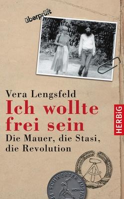 Ich wollte frei sein von Lengsfeld,  Vera