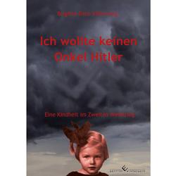 Ich wollte keinen Onkel Hitler von Diez-Völkening,  Brigitte