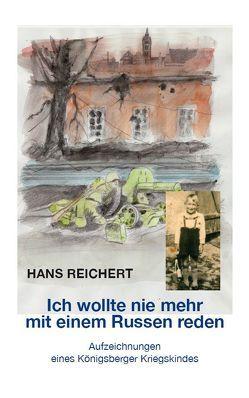 Ich wollte nie mehr mit einem Russen reden von Reichert,  Hans