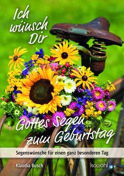 Ich wünsch Dir Gottes Segen zum Geburtstag von Busch,  Klaudia