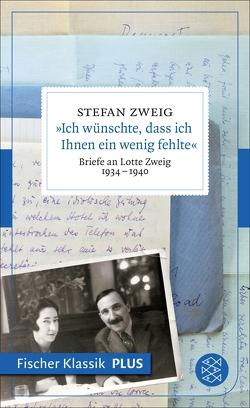 »Ich wünschte, dass ich Ihnen ein wenig fehlte« von Matuschek,  Oliver, Zweig,  Stefan