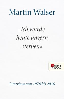 """""""Ich würde heute ungern sterben"""" von Chabbi,  Thekla, Walser,  Martin"""