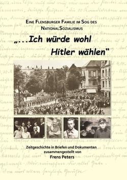 """""""Ich würde wohl Hitler wählen"""" von Peters,  Frens"""