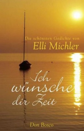 Ich wünsche dir Zeit von Michler,  Elli