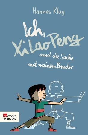 Ich, Xi Lao Peng und die Sache mit meinem Bruder von K,  Ulf, Klug,  Hannes