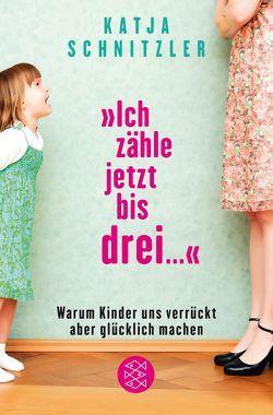 'Ich zähle jetzt bis drei …' von Schnitzler,  Katja