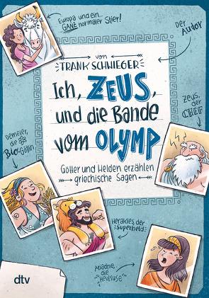 Ich, Zeus, und die Bande vom Olymp Götter und Helden erzählen griechische Sagen von Schwieger,  Frank, Wultschner,  Ramona