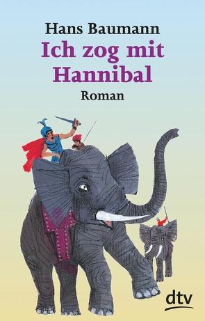 Ich zog mit Hannibal von Baumann,  Hans