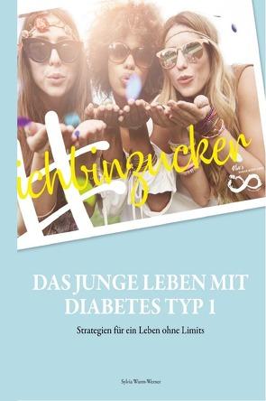 #ichbinzucker – Das junge Leben mit Diabetes Typ I von Wurm-Werner,  Sylvia