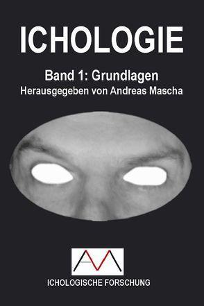 ICHOLOGIE von Mascha,  Andreas