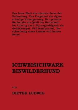 ICHWEIßICHWARKEINWILDERHUND von Ludwig,  Dieter