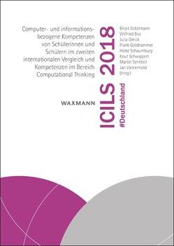 ICILS 2018 #Deutschland von Bos,  Wilfried, Eickelmann,  Birgit, Gerick,  Julia, Goldhammer,  Frank, Schaumburg,  Heike, Schwippert,  Knut, Senkbeil,  Martin, Vahrenhold,  Jan