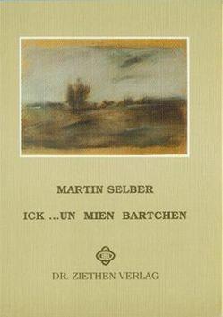 Ick… un mien Bartchen von Selber,  Martin