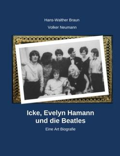Icke, Evelyn Hamann und die Beatles von Braun,  Hans-Walter, Neumann,  Volker