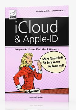 iCloud & Apple-ID – Mehr Sicherheit für Ihre Daten im Internet von Ochsenkühn,  Anton, Szierbeck,  Johann