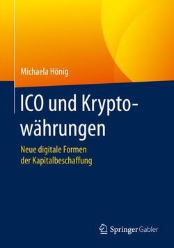 ICO und Kryptowährungen von Hönig,  Michaela
