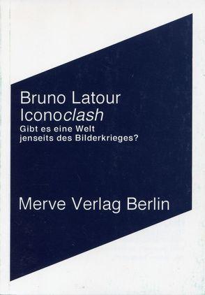 Iconoclash von Latour,  Bruno, Rossler,  Gustav