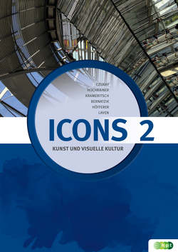 Icons 2 – neu. Kunst und Visuelle Kultur von Bernatzik,  Bernard, Hochrainer,  Ernst, Höfferer,  Gerrit, Krameritsch,  Hans, Laven,  Rolf