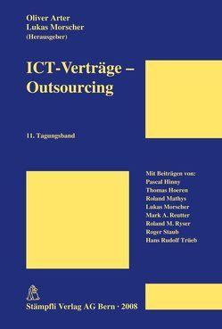 ICT-Verträge – Outsourcing von Arter,  Oliver, Morscher,  Lukas