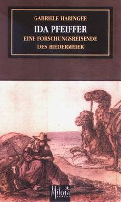 Ida Pfeiffer von Habinger,  Gabriele