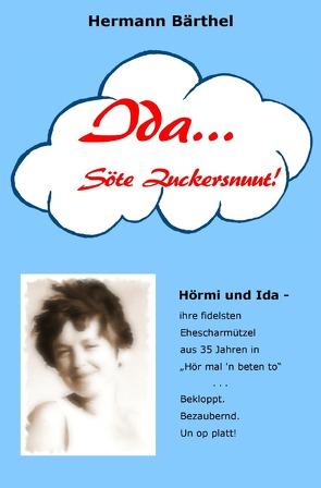 Ida… Söte Zuckersnuut! von Bärthel,  Hermann
