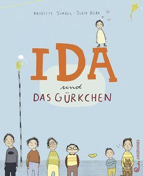Ida und das Gürkchen von Dürr,  Julia, Jünger,  Brigitte