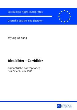 Idealbilder – Zerrbilder von Yang,  Myung Ae