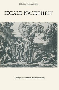 Ideale Nacktheit von Himmelmann,  Nikolaus