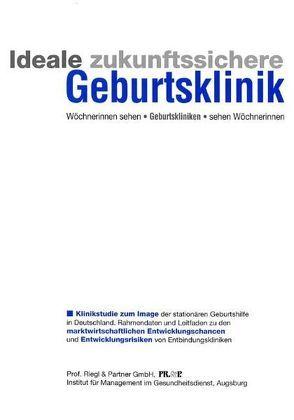 Ideale zukunftssichere Geburtsklinik von Riegl,  Gerhard F