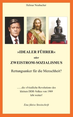 """""""Idealer Führer"""" oder Zweistrom-Sozialismus – Rettungsanker für die Menschheit? von Neubacher,  Helmar"""