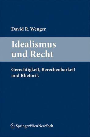 Idealismus und Recht von Wenger,  David