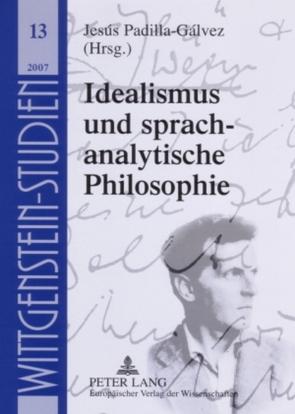Idealismus und sprachanalytische Philosophie von Padilla Gálvez,  Jesús