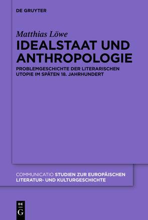 Idealstaat und Anthropologie von Löwe,  Matthias