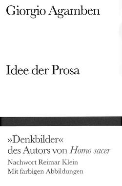 Idee der Prosa von Agamben,  Giorgio, Haerle,  Clemens-Carl, Klein,  Reimar, Leupold,  Dagmar