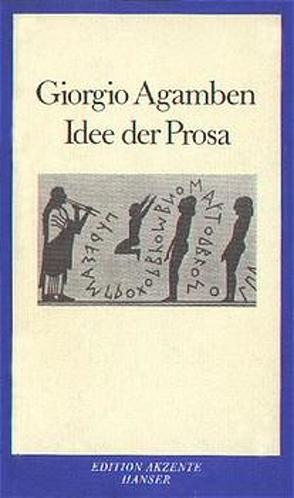 Idee der Prosa von Agamben,  Giorgio, Haerle,  Clemens-Carl, Leupold,  Dagmar