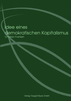 Idee eines demokratischen Kapitalismus von Franken,  Christian