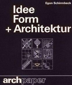 Idee + Form + Architektur von Joedicke,  Jürgen, Schirmbeck,  Egon