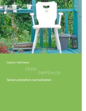 Ideen empfehlen von Matthiesen,  Dagmar