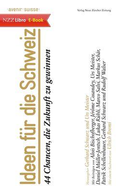 Ideen für die Schweiz von Meister,  Urs, Schwarz,  Gerhard