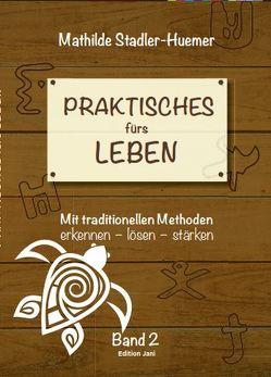 Ideen fürs Leben / Praktisches fürs Leben von Stadler-Huemer,  Mathilde