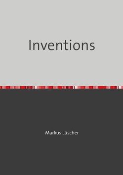 Ideen und Erfindungen von Luescher,  Markus