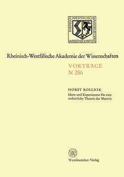 Ideen und Experimente für eine einheitliche Theorie der Materie von Rollnik,  Horst