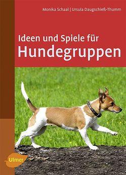 Ideen und Spiele für Hundegruppen von Daugschieß-Thumm,  Ursula, Schaal,  Monika