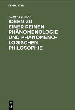 Ideen zu einer reinen Phänomenologie und phänomenologischen Philosophie von Husserl,  Edmund